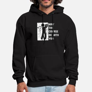 May The Course Be With You Funny - Men's Hoodie