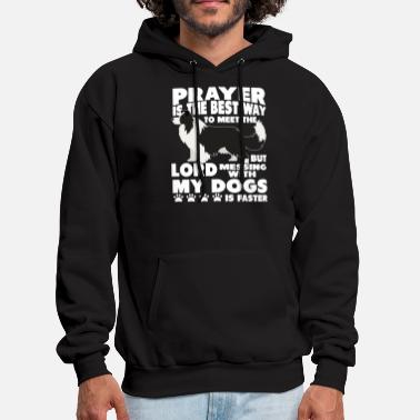 Prayer Messing With My Dogs Is Faster T Shirt - Men's Hoodie
