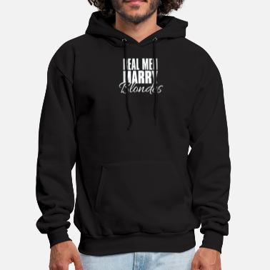 Blonde Real men marry blondes - Men's Hoodie