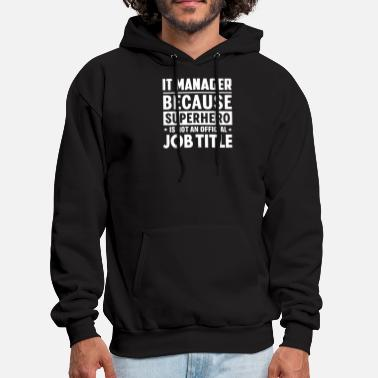 It Manager Art It Manager Because Superhero Is Not An Official - Men's Hoodie