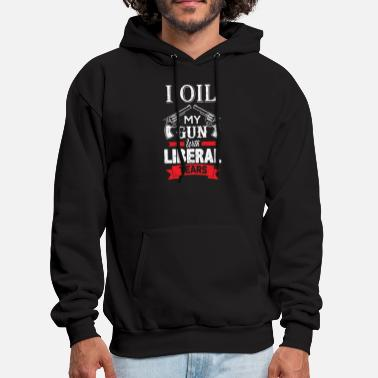 Liberal I Oil My Gun With Liberal Tears - Men's Hoodie