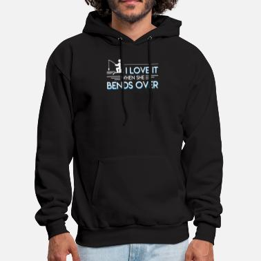 Over I Love It When She Bends Over Fishing - Men's Hoodie