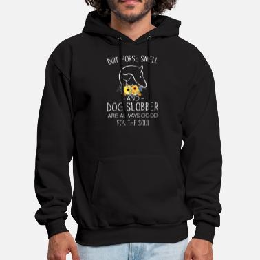 dirt horse smell and dog slobber are always good f - Men's Hoodie