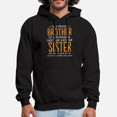Brother i am proud brother of a wonderful sweet and awesom - Men's Hoodie