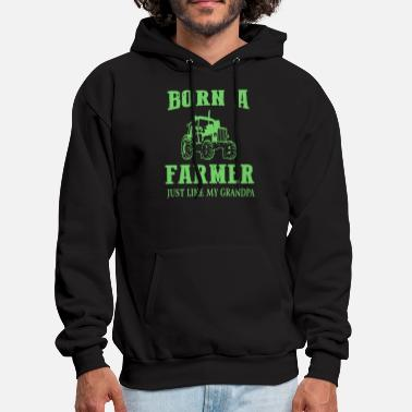 born a farmer just like my grandpa farm - Men's Hoodie