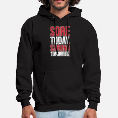 Sore Today Strong Tomorrow Fitness Workout Lifting - Men's Hoodie