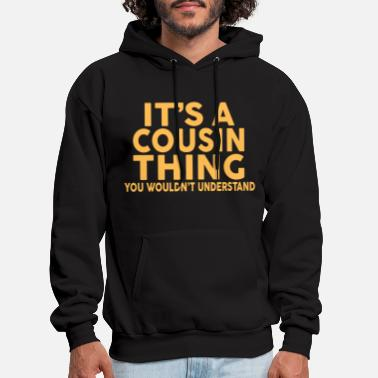 Thing IT'S A COUSIN THING... - Men's Hoodie