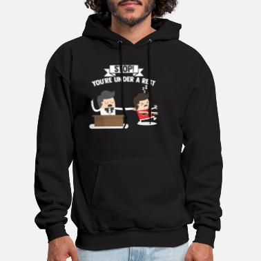 Stop Youre Under A Rest Stop - You're Under A Rest - Men's Hoodie