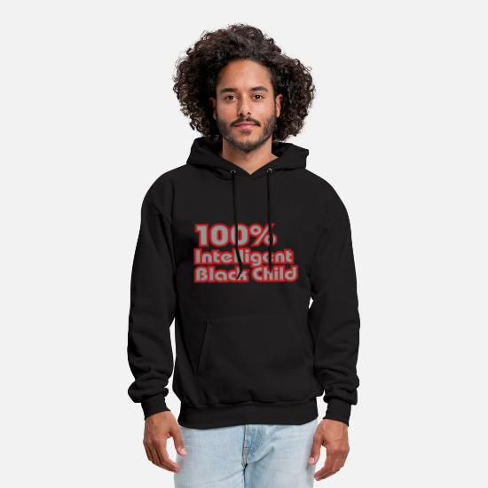 Black Power Hoodies & Sweatshirts - 100% Intelligent Black Child - Men's Hoodie black