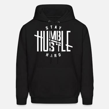 f548cdbdc Stay Humble Hustle Hard Men's T-Shirt | Spreadshirt
