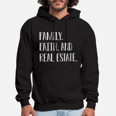 Real Family Faith And Real Estate T-Shirt, Real Estate - Men's Hoodie