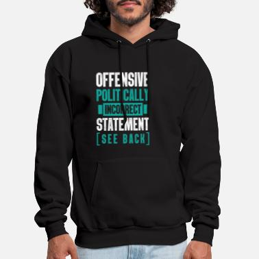 Politically Politically incorrect - Men's Hoodie