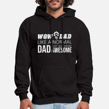 WOW Dad Like a Normal Dad Way More Awesome - Men's Hoodie