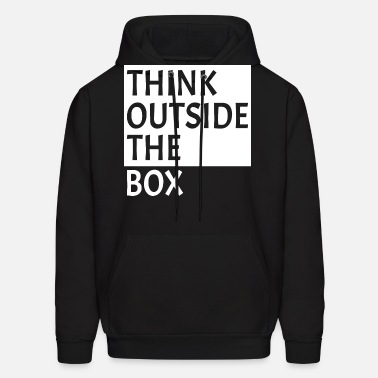 Think Outside The Box Funny Unique Inspirational Creative Awesome Hoodies