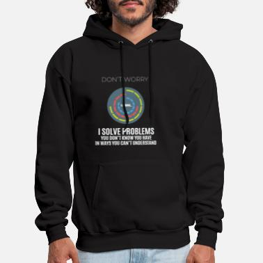 Solving I LIKE TO SOLVE PROBLEMS YOU DON'T KNOW YOU HAVE - Men's Hoodie