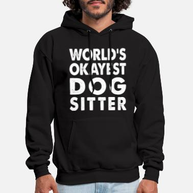 Worlds Okayest World's Okayest Dog Sitter - Men's Hoodie