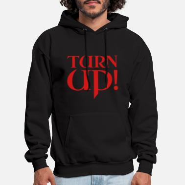 Turn Up Turn Up! - Men's Hoodie