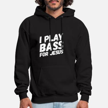 Bass For I Play Bass For Jesus - Men's Hoodie