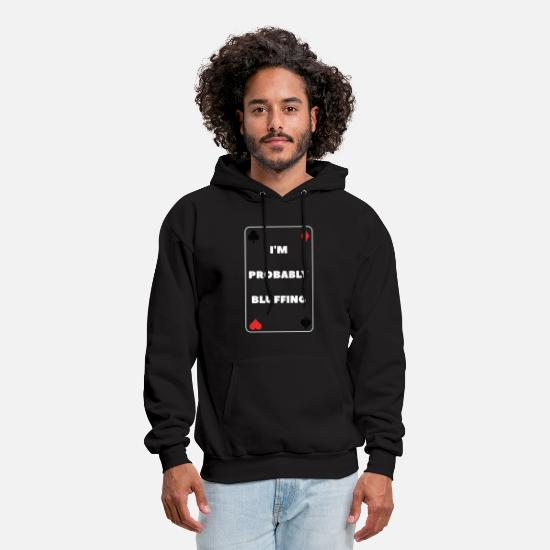 Poker Hoodies & Sweatshirts - I'm Probably Bluffing - Men's Hoodie black