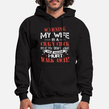 warning my wife is a crazy chick so if you dont wa - Men's Hoodie