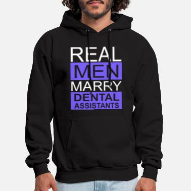 Marry real men marrys dental assistants husband wife - Men's Hoodie