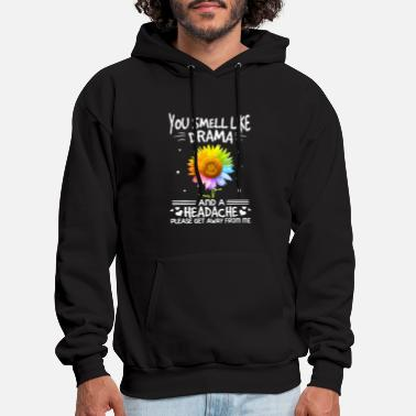 Headache Sunflower You smell like Drama and a Headache Tee - Men's Hoodie