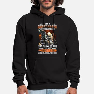 Man I am a grumpy old man I am too old to fight too sl - Men's Hoodie