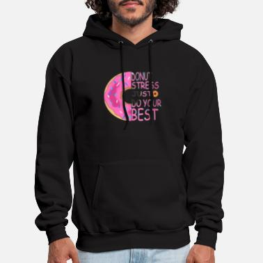Donut Stress Just Do Your Best T Shirt Teachers - Men's Hoodie