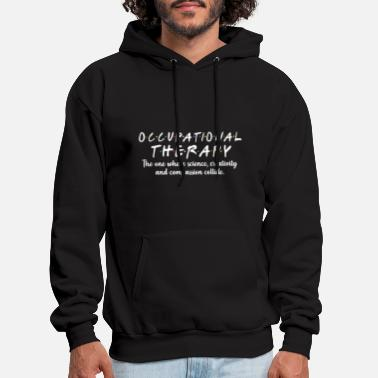 Therapy Occupational therapy the one where science creativ - Men's Hoodie