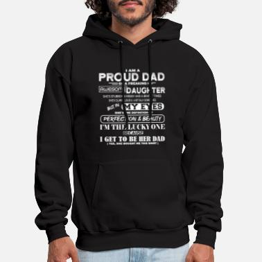 Dad I Am A Proud Dad Of A Freaking Awesome Daughter - Men's Hoodie