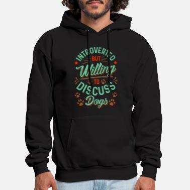 All I Need Is My Book And My Dog Introverted But Willing To Discuss Dogs Cute Puppy - Men's Hoodie