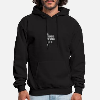 As Strong As The Woman Next To Me - Men's Hoodie