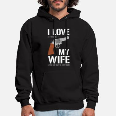 I Love It When My Wife Lets I Love It When My Wife Lets Me Buy More Guns Shirt - Men's Hoodie