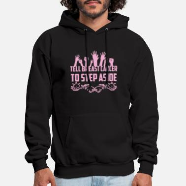 Funny Breast Cancer TELL BREAST CANCER - Men's Hoodie