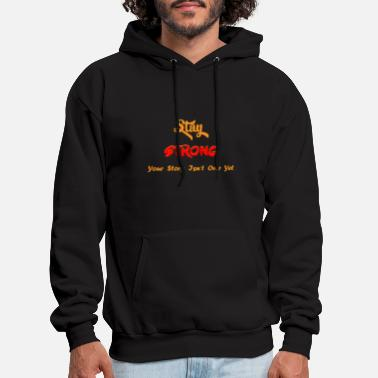 STAY STRONG T-Shirt - Men's Hoodie