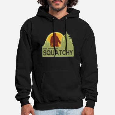 Squatchy Dude, That Sounds Squatchy - Men's Hoodie