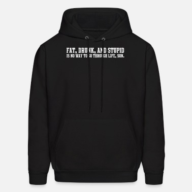 drunk and stupid Mens Hoodie Fat Animal House Quote