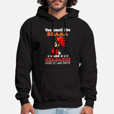 Headache You smell Like Drama A Headache Funny T shirt - Men's Hoodie