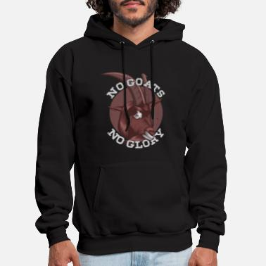 Goats Animals no goat no glory - Men's Hoodie