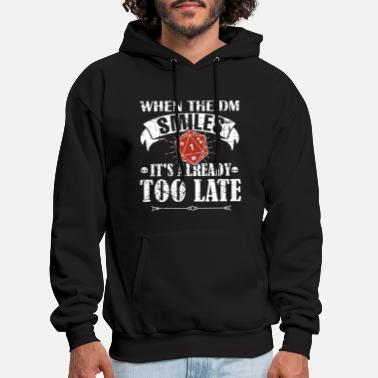 Dm when the dm smiles it is already too late math sci - Men's Hoodie