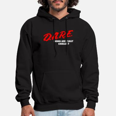Stoner DARE Drugs are Really Excellent Funny T-shirt - Men's Hoodie
