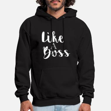 Boss Like A Boss - Men's Hoodie