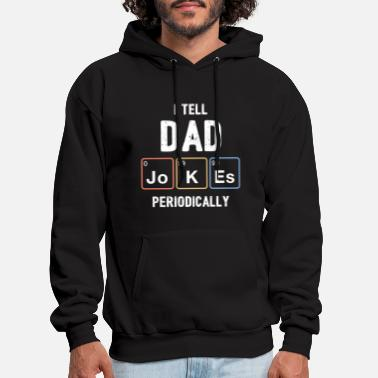 Tell I Tell Dad Jokes Periodically - Men's Hoodie