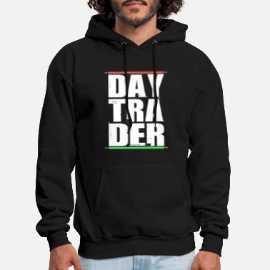 Everyday Life Daytrader stocks investor trading - Men's Hoodie