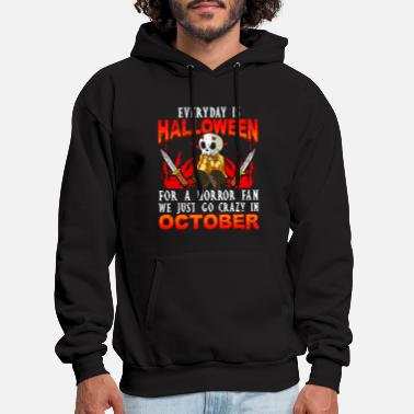 Every day is Halloween for a Horror Fan Funny - Men's Hoodie