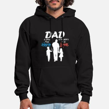 Dad dad a son s first hero a daughter s first love - Men's Hoodie