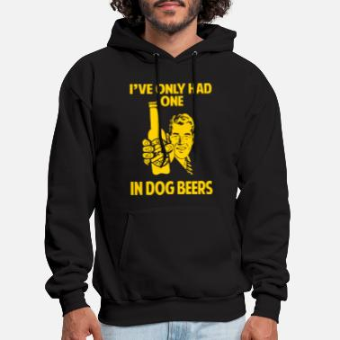 Cool Quote I've only had one In dog beers - Men's Hoodie