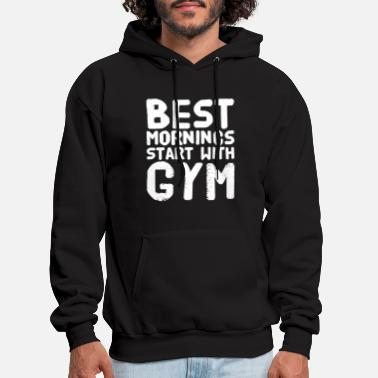 Gym Gym - Best Mornings Start with Gym - Men's Hoodie
