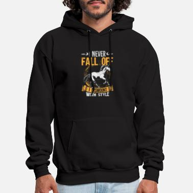 Cowboy I Never Fall Of I Dismount With Style - Men's Hoodie
