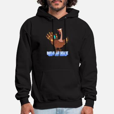 Meal But First Selfie Turkey Thanksgiving - Men's Hoodie